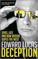 Deception by Edward Lucas: Spies, Lies And How Russia Dupes the West.