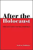After the Holocaust: Polish-Jewish Conflict in the wake of World War II by Marek Jan Chodakiewicz