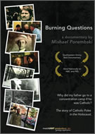 """Burning Questions"" a documentary about Polish Catholics in the Holocaust by Mishael Porembski."