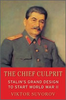 """The Chief Culprit"" Stalin's Grand Design to Start World War II by Viktor Suvorov"