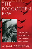 """The Forgotten Few"" The Polish Air Force in the Second World War by Adam Zamoyski"