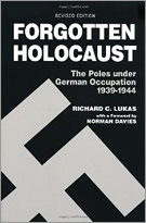 """Forgotten Holocaust, The Poles under German Occupation 1939-1944"" by Richard C. Lukas"