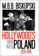 "Hollywood's War with Poland, 1939-1945"" by M.B.B. Biskupski"