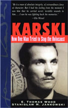 """Karski: How One Man Tried to Stop the Holocaust"" by E. Thomas Wood"