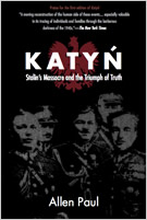 """Katyn, Stalin's Massacre and the Triumph of Truth"" by Allen Paul"