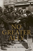 """No Greater Ally: The Untold Story of Poland's Forces in World War II""by Kenneth K. Koskodan"