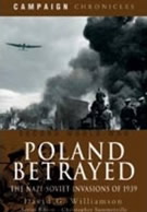 """POLAND BETRAYED: The Nazi-Soviet Invasions of 1939 (Campaign Chronicles)"""